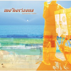 Sunshine Today mp3 Album by Mo' Horizons