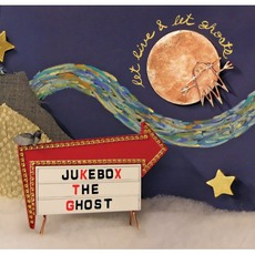 Let Live & Let Ghosts mp3 Album by Jukebox The Ghost