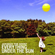 Everything Under The Sun mp3 Album by Jukebox The Ghost