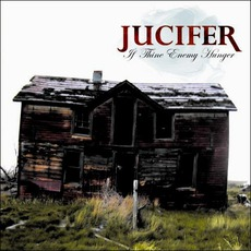 If Thine Enemy Hunger mp3 Album by Jucifer