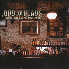 Wish I Had Everything I Want mp3 Album by The Buddaheads