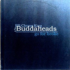 Go For Broke mp3 Album by BB Chung King & The Buddaheads
