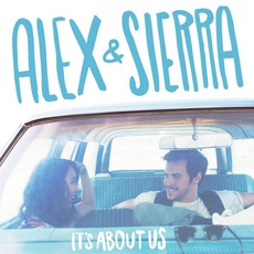 It's About Us mp3 Album by Alex & Sierra