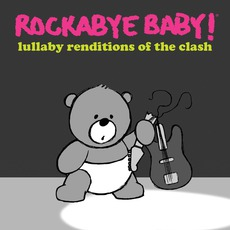 Lullaby Renditions Of The Clash mp3 Album by Rockabye Baby!