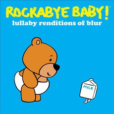 Lullaby Renditions Of Blur mp3 Album by Rockabye Baby!