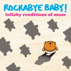 Lullaby Renditions Of Muse by Rockabye Baby!