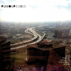 We Have Sound Houses Also mp3 Album by Rumour Cubes