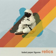 Relics mp3 Album by Faded Paper Figures