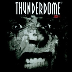 Thunderdome: 2005-1 by Various Artists
