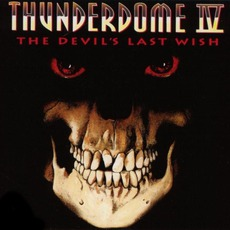 Thunderdome IV: The Devil's Last Wish mp3 Compilation by Various Artists