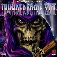 Thunderdome XVII: Messenger of Death mp3 Compilation by Various Artists