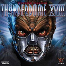 Thunderdome XVIII: Psycho Silence by Various Artists