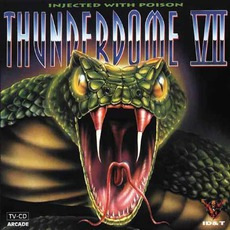 Thunderdome VII: Injected With Poison mp3 Compilation by Various Artists