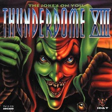 Thunderdome XIII: The Joke's on You mp3 Compilation by Various Artists
