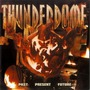Thunderdome: Past, Present, Future