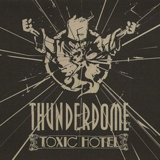 Thunderdome: Toxic Hotel by Various Artists
