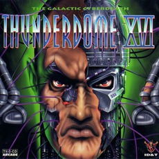 Thunderdome XVI: The Galactic Cyberdeath by Various Artists