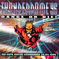 Thunderdome '96 - Dance or Die! mp3 Compilation by Various Artists
