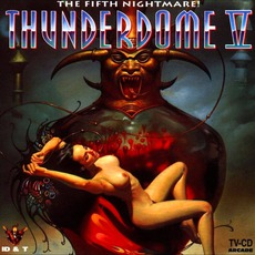Thunderdome V: The Fifth Nightmare! mp3 Compilation by Various Artists