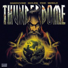 Thunderdome XXIII: Hardcore Rules the World by Various Artists