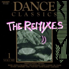 Dance Classics: The Remixes, Volume 1 mp3 Compilation by Various Artists