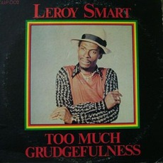Too Much Grudgefulness mp3 Album by Leroy Smart