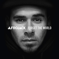 Forget The World (Deluxe Edition) mp3 Album by Afrojack