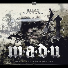 M.A.D.U. 4 (Mukke Aus Der Unterschicht) (Deluxe Edition) mp3 Album by Bizzy Montana