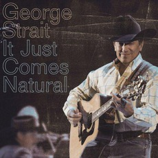 It Just Comes Natural mp3 Album by George Strait