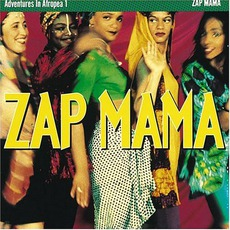 Adventures In Afropea 1 mp3 Album by Zap Mama
