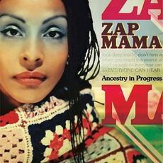 Ancestry In Progress mp3 Album by Zap Mama