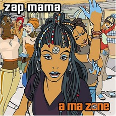 A Ma Zone mp3 Album by Zap Mama