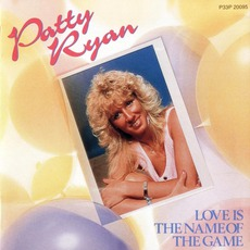 Love Is The Name Of The Game mp3 Album by Patty Ryan