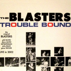 Trouble Bound mp3 Live by The Blasters