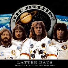 Latter Days: The Best Of Led Zeppelin, Volume Two mp3 Artist Compilation by Led Zeppelin