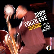 Offering: Live At Temple University mp3 Live by John Coltrane