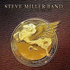 Live From Chicago mp3 Live by Steve Miller Band