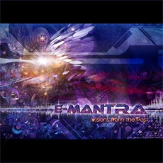 Visions From The Past mp3 Album by E-Mantra