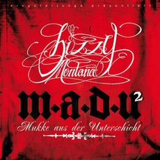 M.A.D.U. 2 (Mukke Aus Der Unterschicht) mp3 Album by Bizzy Montana