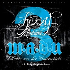 M.A.D.U. 3 (Mukke Aus Der Unterschicht) mp3 Album by Bizzy Montana