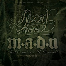 M.A.D.U. (Mukke Aus Der Unterschicht) mp3 Album by Bizzy Montana
