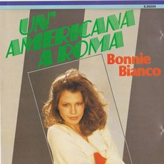 Un' Americana A Roma mp3 Album by Bonnie Bianco