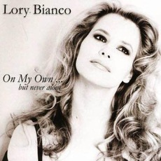 On My Own... But Never Alone mp3 Album by Lory Bianco