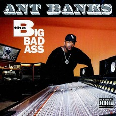 The Big Badass mp3 Album by Ant Banks