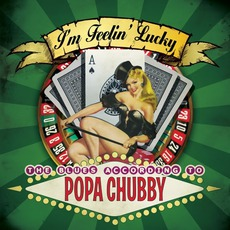 I'm Feeling Lucky mp3 Album by Popa Chubby