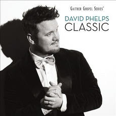 Classic mp3 Album by David Phelps