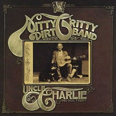 Uncle Charlie & His Dog Teddy mp3 Album by The Nitty Gritty Dirt Band