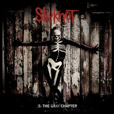 .5: The Gray Chapter (Deluxe Edition) mp3 Album by Slipknot
