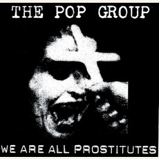 We Are All Prostitutes mp3 Artist Compilation by The Pop Group