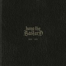 2009-2012 mp3 Artist Compilation by Hang The Bastard